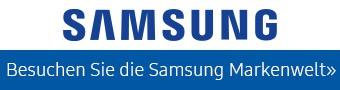 Besuchen Sie die Samsung Markenwelt»